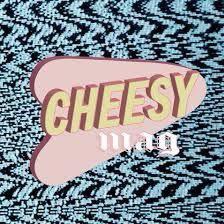 cheesy mag